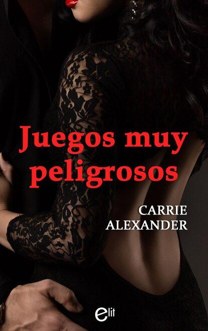 Фото - Carrie Alexander Juegos muy peligrosos carrie alexander jogos muito perigosos