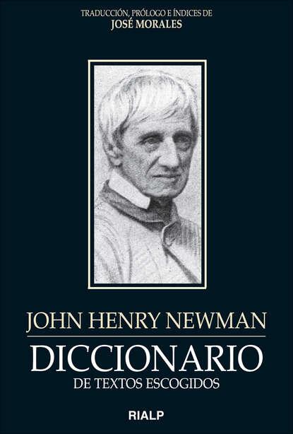 José Morales Marín Diccionario de textos escogidos: John Henry Newman недорого