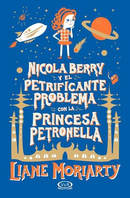 Liane Moriarty Nicola Berry y el petrificante problema con la princesa Petronella недорого