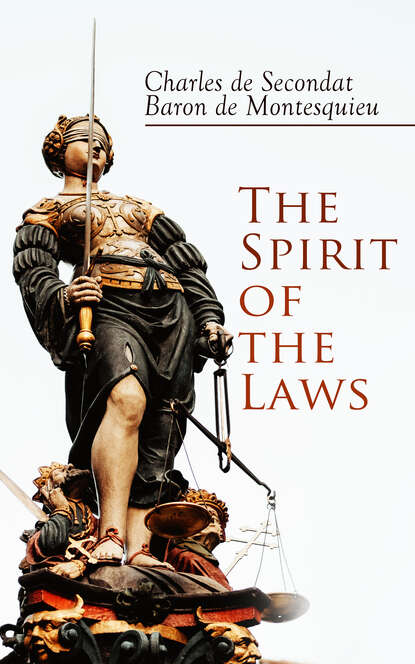 Charles Montesquieu The Spirit of the Laws baron de montesquieu thomas nugent the spirit of the laws
