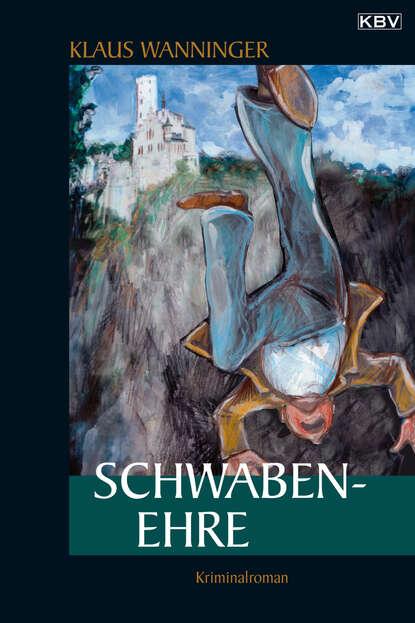 Klaus Wanninger Schwaben-Ehre морган райс ehre wem ehre gebührt