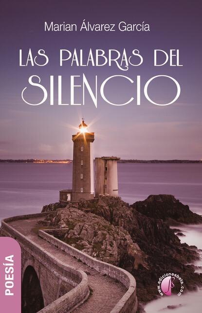 Marian Álvarez García Las palabras del silencio la musica del silencio