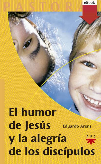 Фото - Eduardo Arens El humor de Jesús y la alegría de los discípulos jesús torices tapia el ocaso de los verdugos