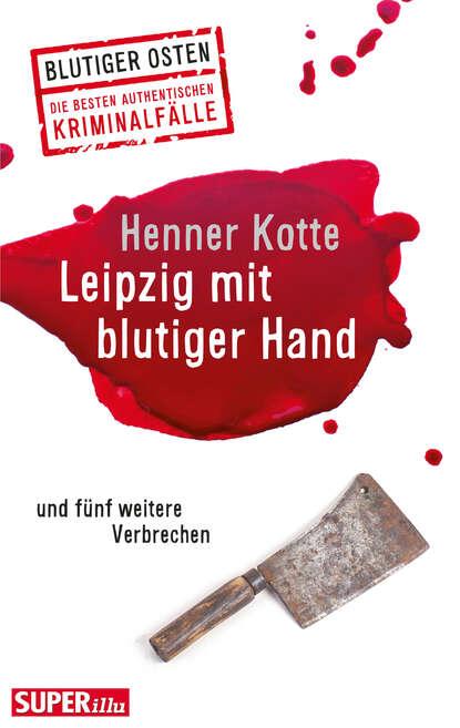 Фото - Henner Kotte Leipzig mit blutiger Hand chefket leipzig