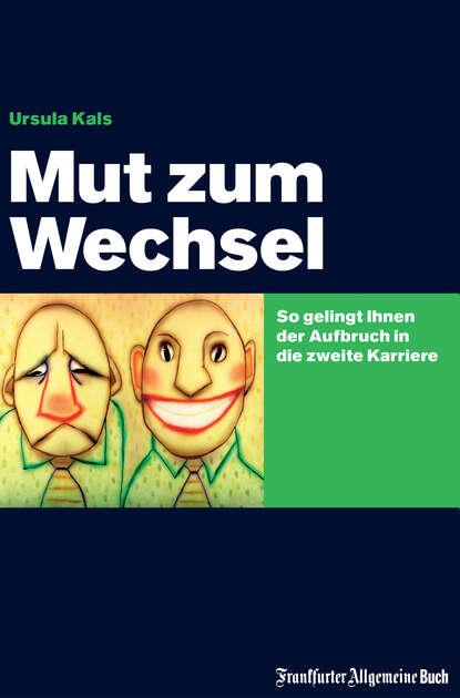 Ursula Kals Mut zum Wechsel karol sauerland mut zum privaten