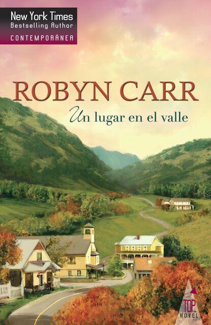Фото - Robyn Carr Un lugar en el valle robyn carr na zakręcie