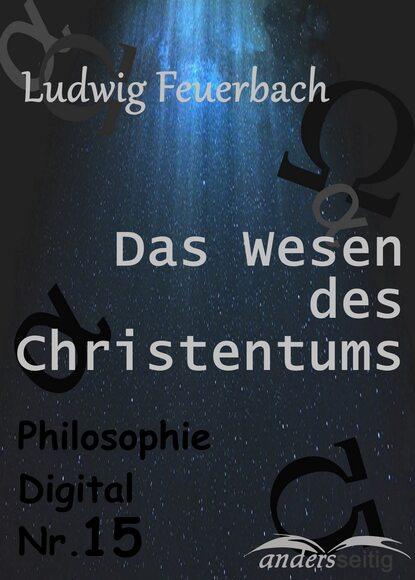 Ludwig Feuerbach Das Wesen des Christentums alfred ludwig ueber methode bei interpretation des rgveda german edition