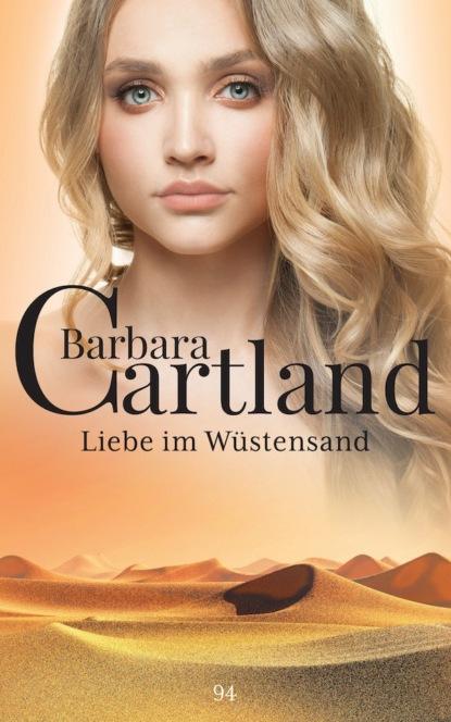 Фото - Barbara Cartland Liebe im Wüstensand barbara cartland im garten der liebe