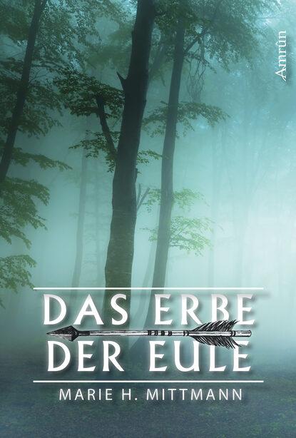 Marie H. Mittmann Das Erbe der Eule h m jacquet invocation a marie