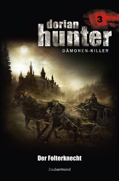 Ernst Vlcek Dorian Hunter 3 - Der Folterknecht ernst vlcek dorian hunter 9 sieg der schwarzen magie