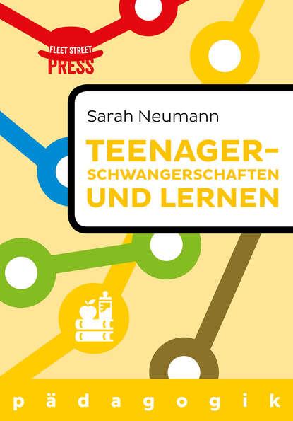 Sarah Neumann Teenagerschwangerschaften und Lernen отсутствует entwicklung und lernen