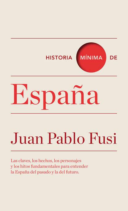 Juan Pablo Fusi Historia mínima de España carlos garcía gual historia mínima de la mitología