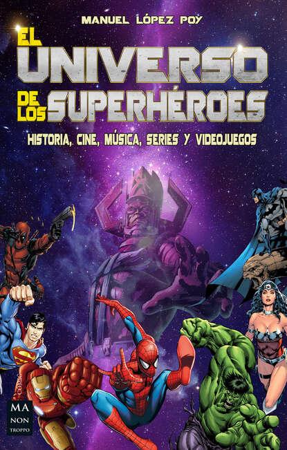 Manuel López Poy El universo de los superhéroes pedro andreu lópez el secadero de iguanas