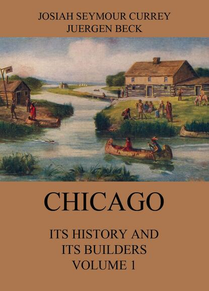 Chicago: Its History and its Builders, Volume 1 фото