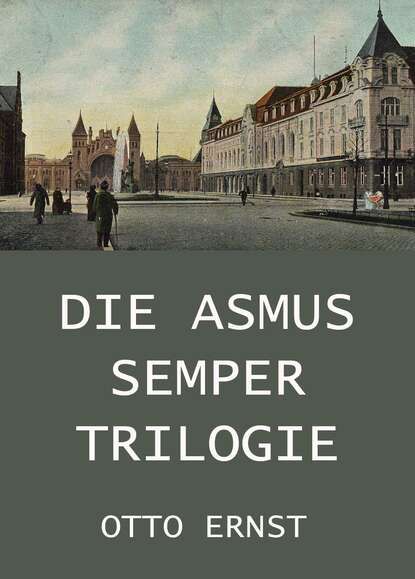Otto Lindner Ernst Die Asmus Semper Trilogie thea lindner das was zahlt