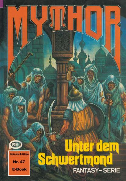 Hans Kneifel Mythor 47: Unter dem Schwertmond hans kneifel mythor 7 die peststadt