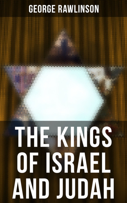George Rawlinson THE KINGS OF ISRAEL AND JUDAH martin george raymond richard clash of kings isbn 978 0 00 647989 5