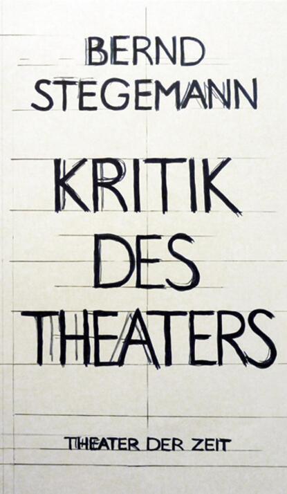 Bernd Stegemann Bernd Stegemann - Kritik des Theaters недорого