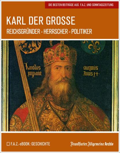 Фото - Frankfurter Allgemeine Archiv Karl der Große frankfurter allgemeine archiv ostsee
