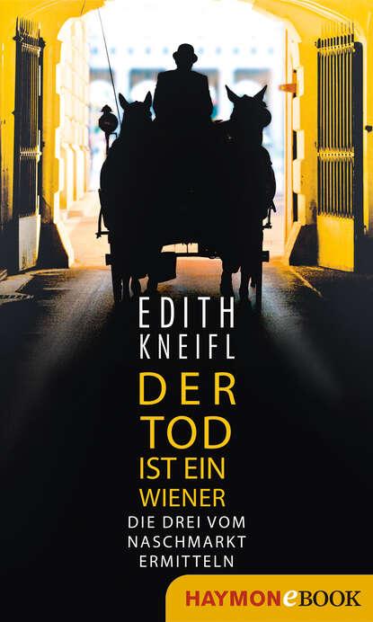 Edith Kneifl Der Tod ist ein Wiener недорого