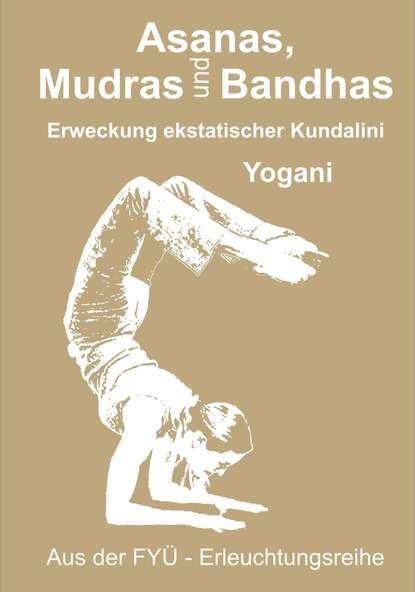 Yogani Asanas, Mudras und Bandhas yogani selbst analyse