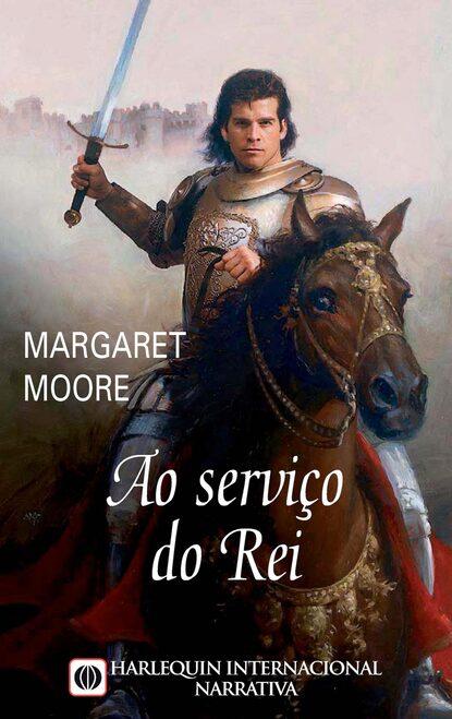 Margaret Moore Ao serviço do rei margaret moore vingança e honra
