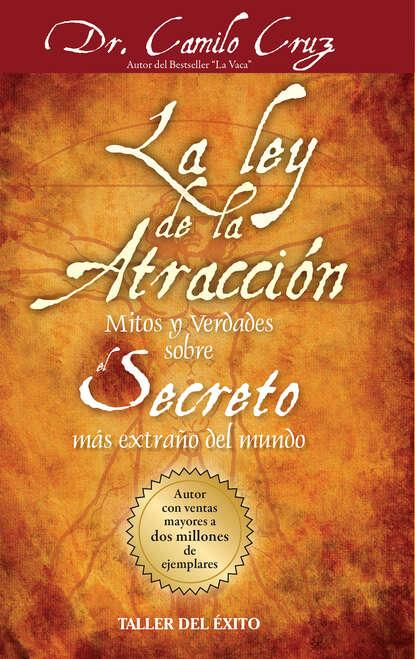 Dr. Camilo Cruz La ley de la atracción reyes mendoza ley de la atracción en la pareja