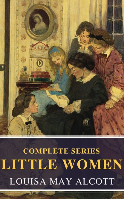 Луиза Мэй Олкотт The Complete Little Women луиза мэй олкотт an old fashioned girl