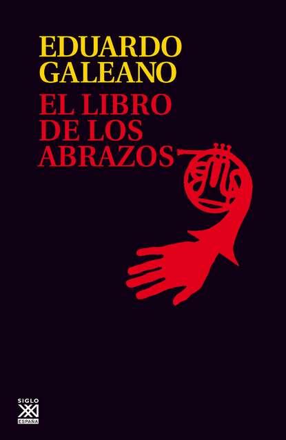 Eduardo Galeano El libro de los abrazos недорого