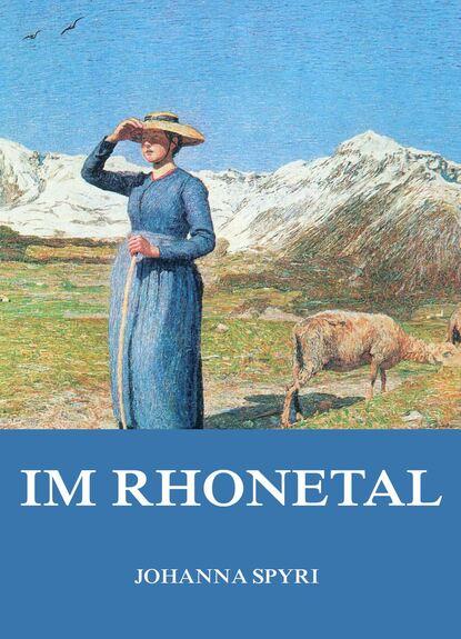 Johanna Spyri Im Rhonetal johanna spyri im rhonetal eine geschiche für junge mädchen