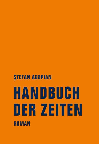 Stefan Agopian Handbuch der Zeiten stefan agopian handbuch der zeiten