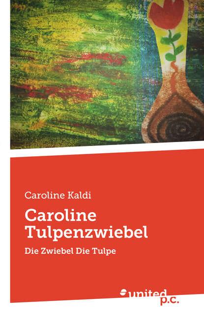 Caroline Kaldi Caroline Tulpenzwiebel недорого