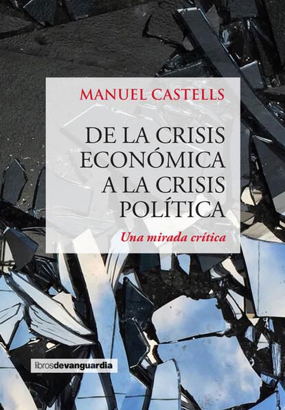 Manuel Castells De la crisis económica a la crisis política недорого