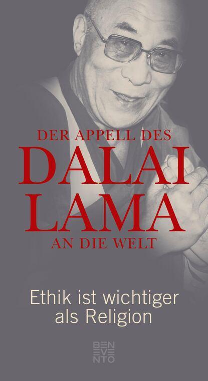 Dalai Lama Der Appell des Dalai Lama an die Welt a force for good the dalai lama s vision for our world