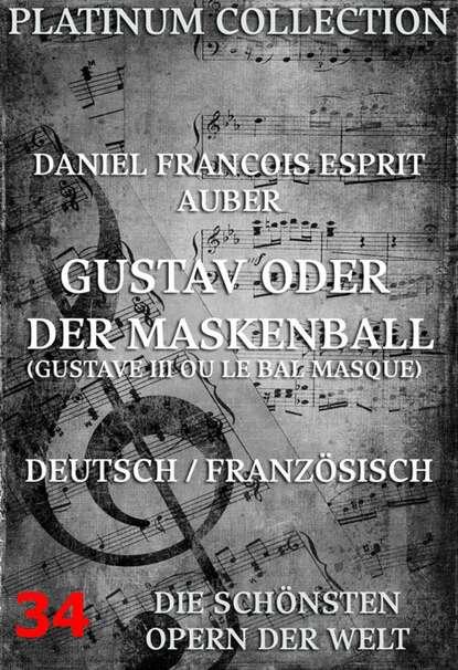 Eugène Scribe Gustav oder der Maskenball (Gustave III ou Le Bal des Masque) eugène scribe théatre de eugène scribe t 7