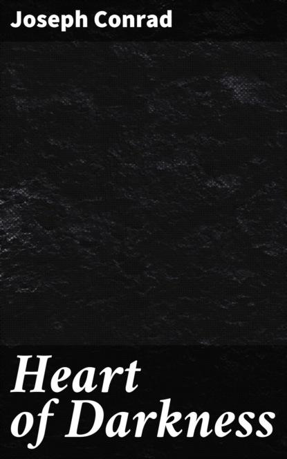 Joseph Conrad Heart of Darkness conrad j heart of darkness