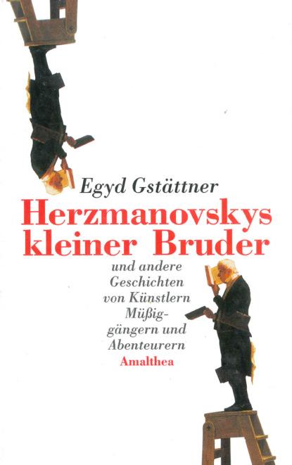 Egyd Gstättner Herzmanovskys kleiner Bruder группа авторов zensur vom 16 bis zum 18 jahrhundert begriffe diskurse praktiken