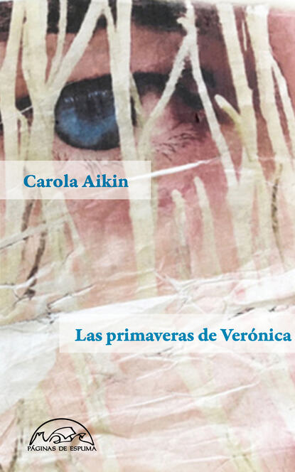 Carola Aikin Las primaveras de Verónica carola aikin las primaveras de verónica