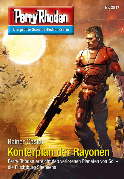Rainer Castor Perry Rhodan 2817: Konterplan der Rayonen rainer castor perry rhodan 2115 anguelas auge