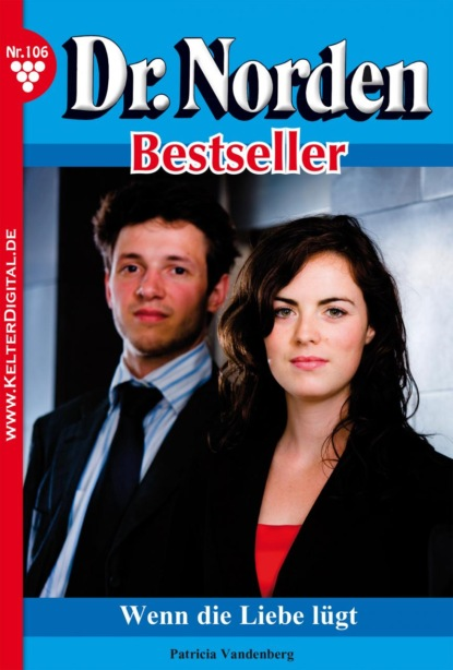 Фото - Patricia Vandenberg Dr. Norden Bestseller 106 – Arztroman patricia vandenberg dr norden bestseller 259 – arztroman