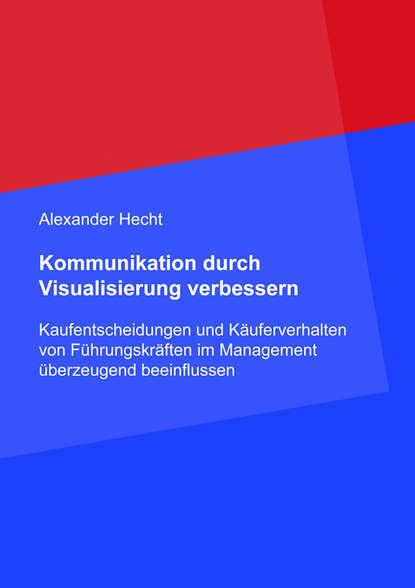 Institut für Managementvisualisierung Kommunikation durch Visualisierung verbessern institut für managementvisualisierung minuten gespräche mit chefs