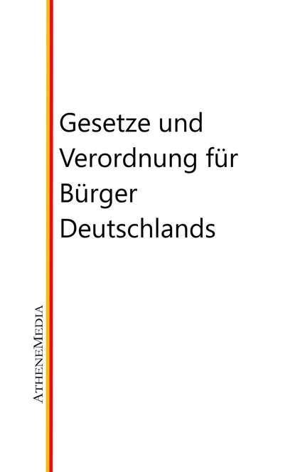 Группа авторов Gesetze und Verordnung für Bürger Deutschlands недорого