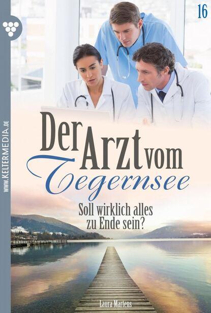 Laura Martens Der Arzt vom Tegernsee 16 – Arztroman недорого
