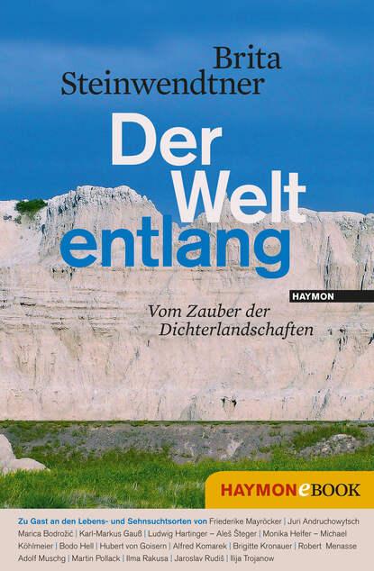 Brita Steinwendtner Der Welt entlang