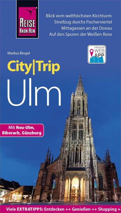Фото - Markus Bingel Reise Know-How CityTrip Ulm heike maria johenning reise know how citytrip moskau