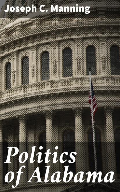 Фото - Joseph C. Manning Politics of Alabama c c pecknold christianity and politics