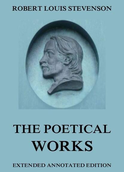Robert Louis Stevenson The Poetical Works of Robert Louis Stevenson недорого