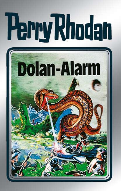 Hans Kneifel Perry Rhodan 40: Dolan-Alarm (Silberband) hans kneifel perry rhodan 98 die glaswelt silberband