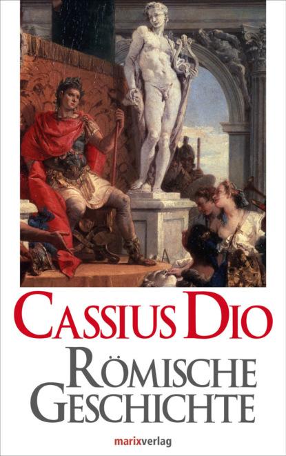 Cassius Dio Römische Geschichte cassius dio cocceianus dio s rome volume 3