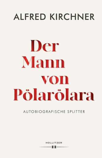 t kirchner still und bewegt op 24 Alfred Kirchner Der Mann von Pölarölara